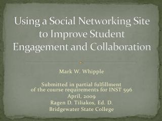 Using a Social Networking Site to Improve Student Engagement and Collaboration