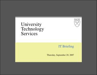 IT Briefing Thursday, September 20, 2007