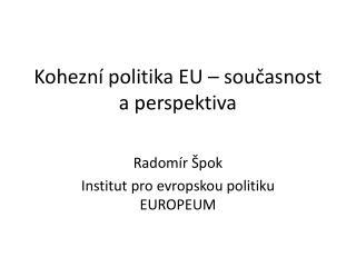 Kohezní politika EU – současnost a perspektiva