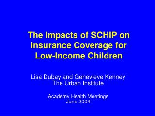 The Impacts of SCHIP on Insurance Coverage for Low-Income Children