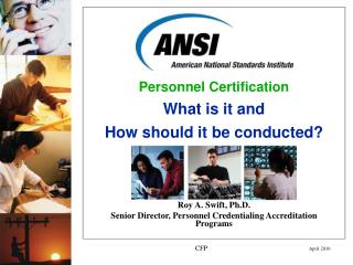 Roy A. Swift, Ph.D. Senior Director, Personnel Credentialing Accreditation Programs