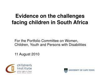 For the Portfolio Committee on Women, Children, Youth and Persons with Disabilities  11 August 2010