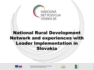 N ational Rural Development Network and experiences with Leader Implementation in Slovakia