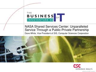 NASA Shared Services Center: Unparalleled Service Through a Public-Private Partnership