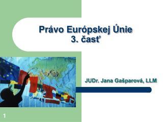 Právo Európskej Únie 3. časť