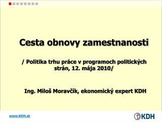 Cesta obnovy zamestnanosti / Politika trhu práce v programoch politických strán, 12. mája 2010/