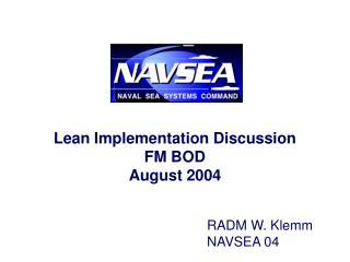 Lean Implementation Discussion FM BOD  August 2004