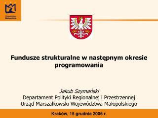 Fundusze strukturalne w następnym okresie programowania