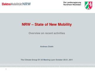 NRW – State of New Mobility Overview on recent activities Andreas Ziolek