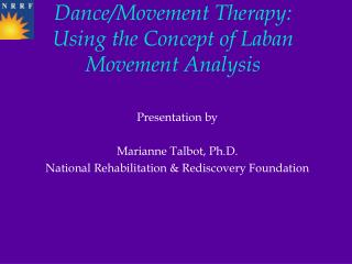 Dance/Movement Therapy: Using the Concept of Laban Movement Analysis