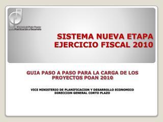 SISTEMA NUEVA ETAPA EJERCICIO FISCAL 2010