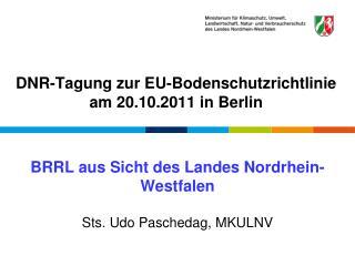 DNR-Tagung zur EU-Bodenschutzrichtlinie am 20.10.2011 in Berlin
