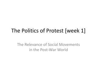 The Politics of Protest [week 1]