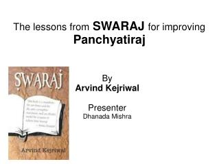 The lessons from SWARAJ for improving Panchyatiraj