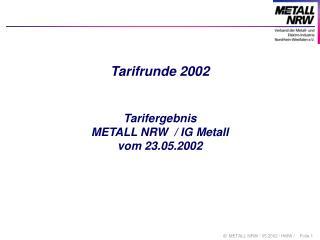 Tarifrunde 2002 Tarifergebnis  METALL NRW  / IG Metall vom 23.05.2002