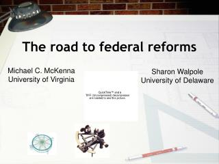 The road to federal reforms