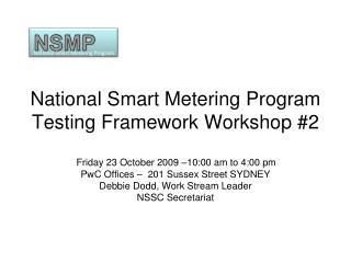 National Smart Metering Program Testing Framework Workshop #2
