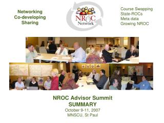 NROC Advisor Summit SUMMARY  October 9-11, 2007 MNSCU, St Paul