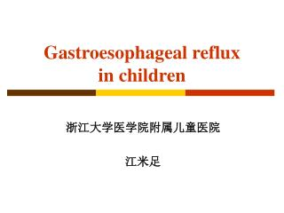 Gastroesophageal reflux  in children