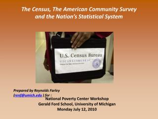 The Census, The American Community Survey and the Nation's Statistical System