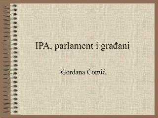 IPA, parlament i građani