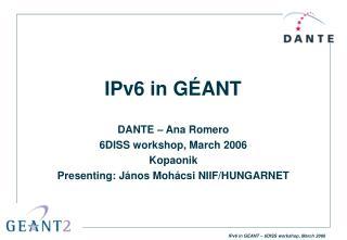IPv6 in G É ANT