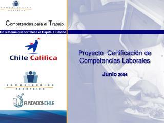 Proyecto  Certificación de Competencias Laborales  Junio  2004