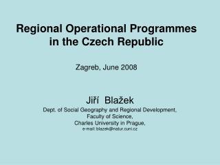 Regional Operational Programmes  in the Czech Republic Zagreb, June 2008