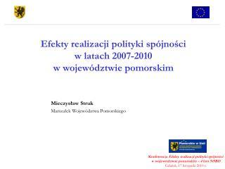 Efekty realizacji polityki spójności  w latach 2007-2010  w województwie pomorskim