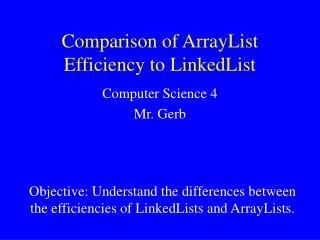 Comparison of ArrayList Efficiency to LinkedList