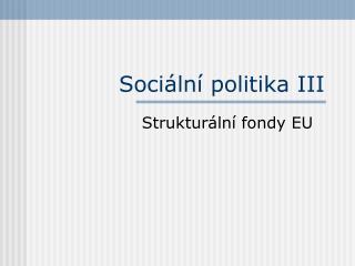 Sociální politika III