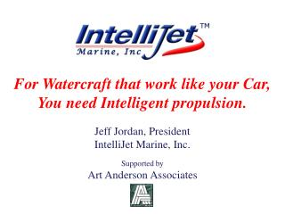 For Watercraft that work like your Car, You need Intelligent propulsion.