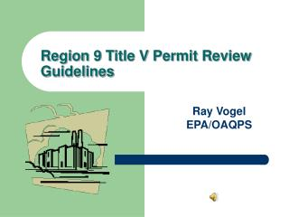Region 9 Title V Permit Review Guidelines