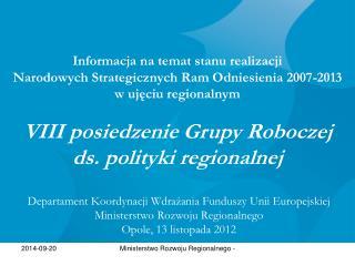 Departament Koordynacji Wdrażania Funduszy Unii Europejskiej Ministerstwo Rozwoju Regionalnego