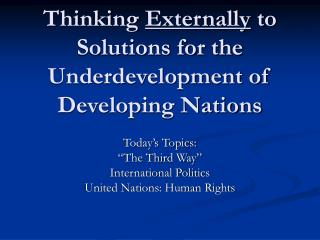 Thinking  Externally  to Solutions for the Underdevelopment of Developing Nations