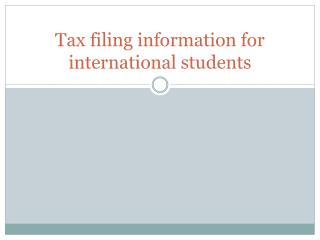 Tax filing information for international students