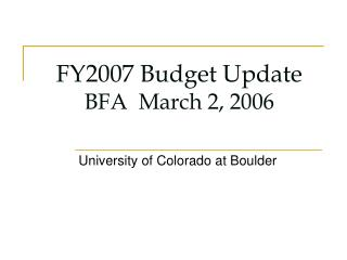 FY2007 Budget Update BFA  March 2, 2006