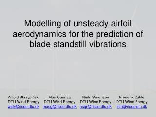 Modelling of unsteady airfoil  aerodynamics for the prediction of blade standstill vibrations