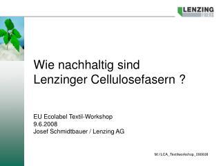 Wie nachhaltig sind Lenzinger Cellulosefasern ?