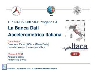 DPC-INGV 2007-09: Progetto S4 La Banca Dati Accelerometrica Italiana