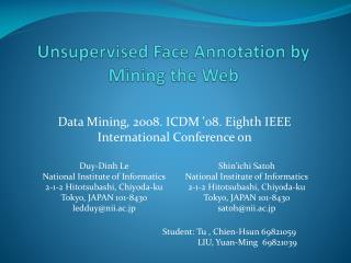 Unsupervised Face Annotation by Mining the Web