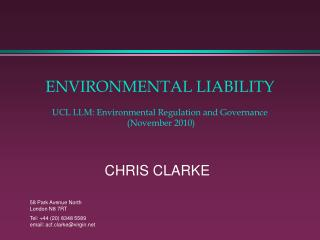 ENVIRONMENTAL LIABILITY UCL LLM: Environmental Regulation and Governance  (November 2010)