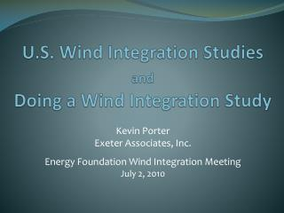 U.S. Wind Integration Studies and Doing a Wind Integration Study