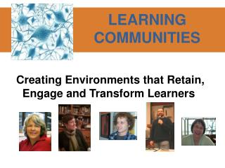 Creating Environments that Retain, Engage and Transform Learners