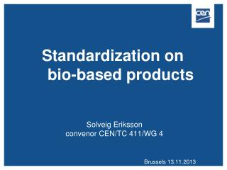Standardization on  bio-based products