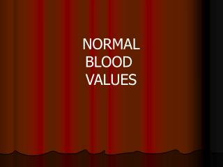 NORMAL BLOOD  VALUES