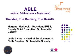 ABLE (Autism: Building Links to Employment) The Idea, The Delivery, The Results.