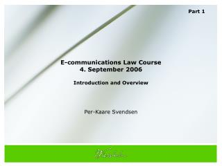 E-communications Law Course  4. September 2006 Introduction and Overview