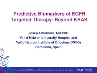 Predictive Biomarkers of EGFR Targeted Therapy: Beyond KRAS