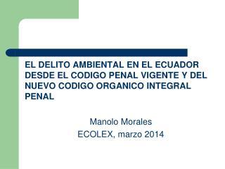 CONTENIDO DE LA PRESENTACION: Marco Legal del delito penal ambiental El Código Penal Vigente